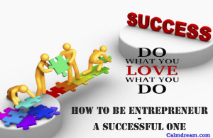 How to be good entreprenuour