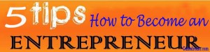 tips to become entrepreneur